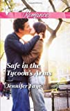 Safe in the Tycoon's Arms, Jennifer Faye, 0373742827