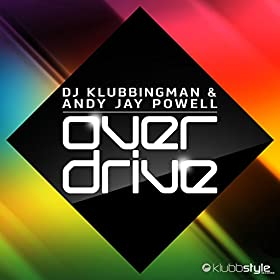 DJ Klubbingman & Andy Jay Powell-Overdrive
