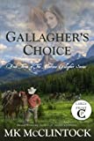 Gallagher's Choice (Cambron Press Large Print): Book Three of the Montana Gallagher Series (Volume 3)