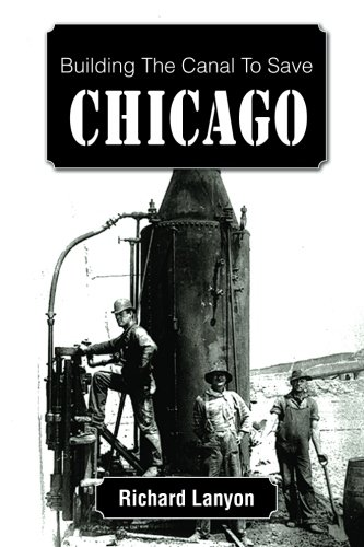 Download Building The Canal To Save Chicago pdf