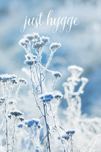 Download just hygge: Winter Notebook: Including 30 Winterly Images (Volume 3) ebook