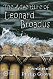 img - for The Adventure of Leonard Broadus by Frederick Philip Grove (2015-11-24) book / textbook / text book
