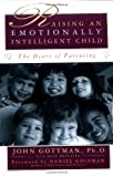 Book cover image for Raising An Emotionally Intelligent Child The Heart of Parenting