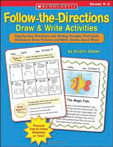 Follow-the-Directions Draw & Write Activities: Step-by-Step Directions and Writing Prompts That Guide Children to Draw Pictures and Write Stories About Them (Songs For Primary School Children)