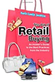 The Art of Retail Buying : An Insider's Guide to the Best Practices from the Industry, Jacobsen, Marie-Louise, 0470823224