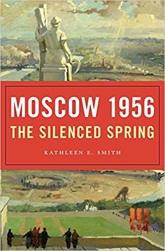 Book Moscow 1956: The Silenced Spring
