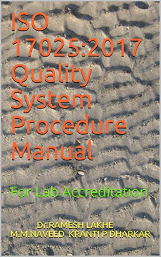 (ISO 17025:2017 Quality System Procedure Manual: For Lab Accreditation (RRL Book 17))