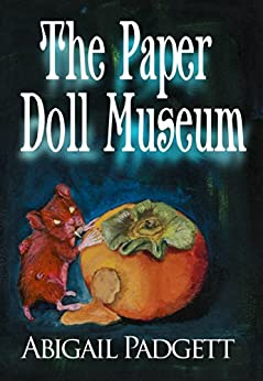 The Paper Doll Museum (Taylor Blake Magical Mystery Book 1) by [Padgett, Abigail]