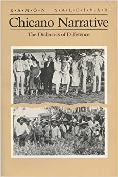 Chicano Narrative: Dialectics of Difference (Wisconsin Project on American Writers) by Ramon Saldivar (1990-05-15)