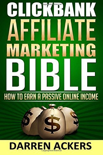 Clickbank-Affiliate-Marketing-Bible-How-to-Earn-a-Passive-Online-Income-by-Darren-Ackers-2015-10-23