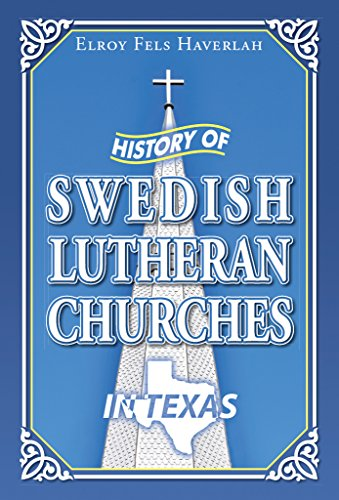 Amazon history of swedish lutheran churches in texas ebook history of swedish lutheran churches in texas by haverlah elroy fandeluxe Image collections