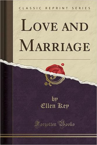 amazon love and marriage classic reprint ellen key parenting
