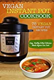 VEGAN INSTANT POT COOKBOOK%3A 75 VEGAN I