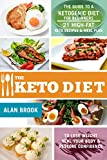 #9: The Keto Diet. The Guide to a Ketogenic Diet for Beginners. 21 High-Fat Keto Recipes & Meal Plan. To Lose Weight Heal Your Body & Restore Confidence (Keto Slow Cooking)