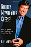 Nobody Moved Your Cheese!, Ross Shafer, 1553956583