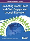 img - for Promoting Global Peace and Civic Engagement through Education (Advances in Educational Marketing, Administration, and Leadership) book / textbook / text book