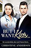 But I Want Kids...: A Billionaire BWWM Pregnancy Romance
