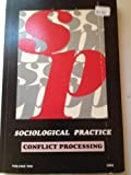 Sociological Practice Vol. 10 : Conflict Processing, Jan M. Fritz, 0870133071