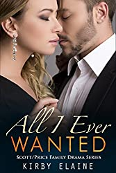 All I Ever Wanted (A Scott/Price Family Drama Book 3)