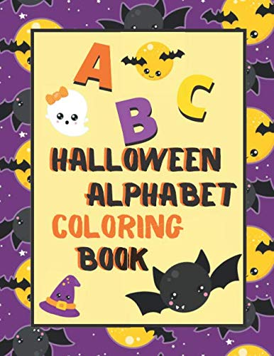 Halloween Alphabet Coloring Book: An ABC Halloween Activity Coloring Book for Toddlers and Preschoolers to Learn English Alphabet, Cute and Simple, Single-sided printing for More