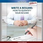 Write a Resume : How to Quantify Your Resume (e-Report) | Peggy McKee