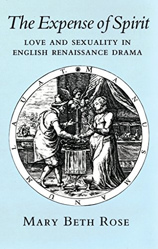 The Expense of Spirit: Love and Sexuality in English Renaissance Drama