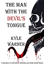 The Man with the Devil's Tongue (The End of the World and Some Other Things)