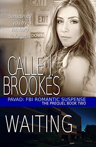 Waiting: A PAVAD: FBI Prequel  (PAVAD: FBI Romantic Suspense Book 2) by [Brookes, Calle J.]