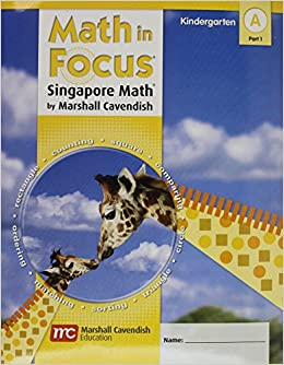 Math in Focus: Singapore Math: Student Edition, Book A Part 1 Grade K 2009