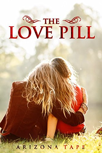 The love pill: What if you had a tiny pill that could change attraction into love?