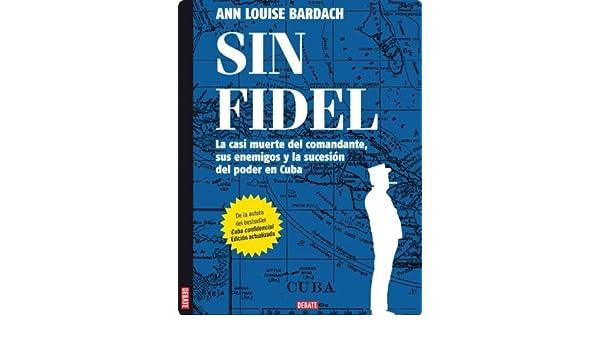 Sin Fidel (Spanish Edition) - Kindle edition by Ann Louise Bardach. Politics & Social Sciences Kindle eBooks @ Amazon.com.