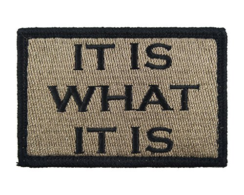 It is What It is Tactical Funny Hook and Loop Fully Embroidered Morale Tags Patch (Coyote and Black)