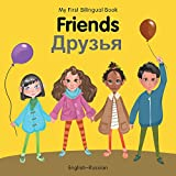 My First Bilingual Book–Friends (English–Russian)