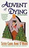 Advent of Dying: A Sister Mary Helen Mystery (Sister Mary Helen Mysteries Book 2)