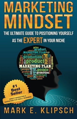 Price comparison product image Marketing Mindset: The Ultimate Guide to Positioning Yourself as the Expert in Your Niche (Volume 1)