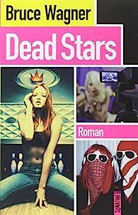 Dead stars par Bruce Wagner