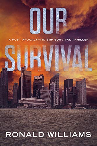 Our Survival: A Post-Apocalyptic EMP Survival Thriller by [Williams, Ronald]