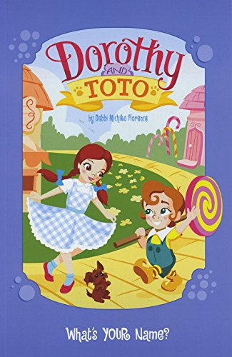 Dorothy and Toto What's YOUR