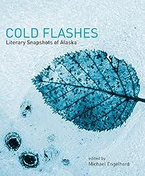 Cold Flashes: Literary Snapshots of Alaska