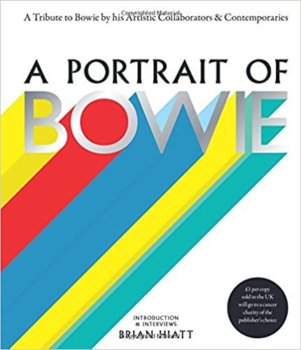 Book A Portrait of Bowie: A tribute to Bowie by his artistic collaborators and contemporaries