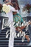 Loosening The String