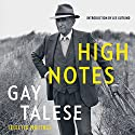 High Notes: Selected Writings of Gay Talese Audiobook by Gay Talese, Lee Gutkind - introduction Narrated by Brian Sutherland