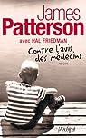 Contre l'avis des médecins (Témoignage, document) par Patterson