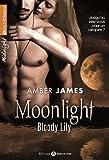Moonlight. Bloody Lily (volume 1/2)