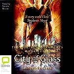 City of Glass: Mortal Instruments, Book Three | Cassandra Clare