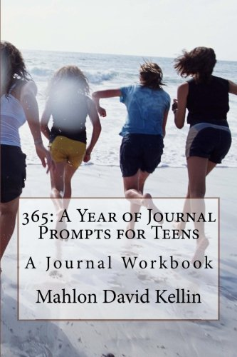 365: A Year of Journal Prompts for Teens: A Journal Workbook