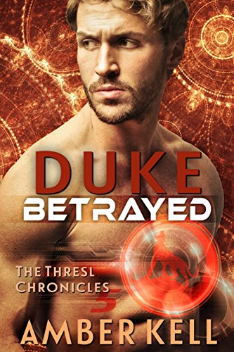 Duke Betrayed (The Thresl Chronicles Book 5)