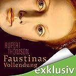 Faustinas Vollendung | Rupert Thomson