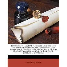 To\U1e35eha \U02bfal Hag-Goel Vindicis Esto Sui Vindex Orator Hiobus, Seu Dissertatio Apologetica Pro Goele Hiobi Cap. XIX, V. 25. Sqq. Disquisitioni Germanicae CL. Ren. Andr. Cortumi ... Opposita...