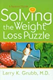Solving the Weight Loss Puzzle, Larry K. Grubb, 0978692209